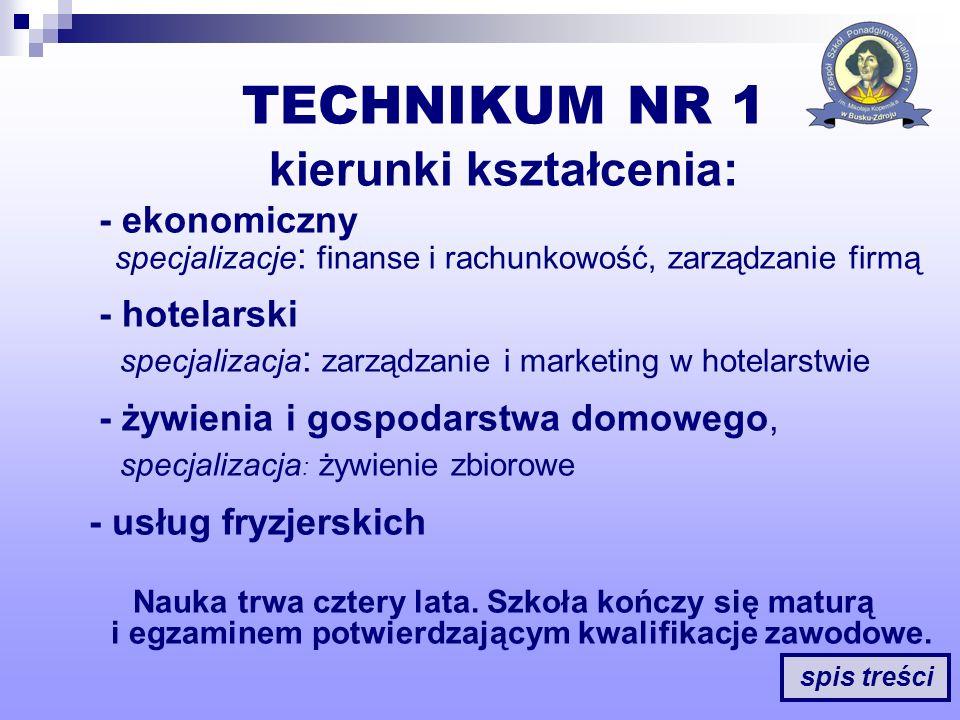 TECHNIKUM NR 1 kierunki kształcenia: - ekonomiczny specjalizacje : finanse i rachunkowość, zarządzanie firmą - hotelarski specjalizacja : zarządzanie