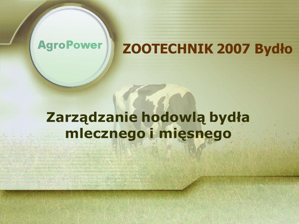 ZOOTECHNIK 2007 Bydło Zarządzanie hodowlą bydła mlecznego i mięsnego