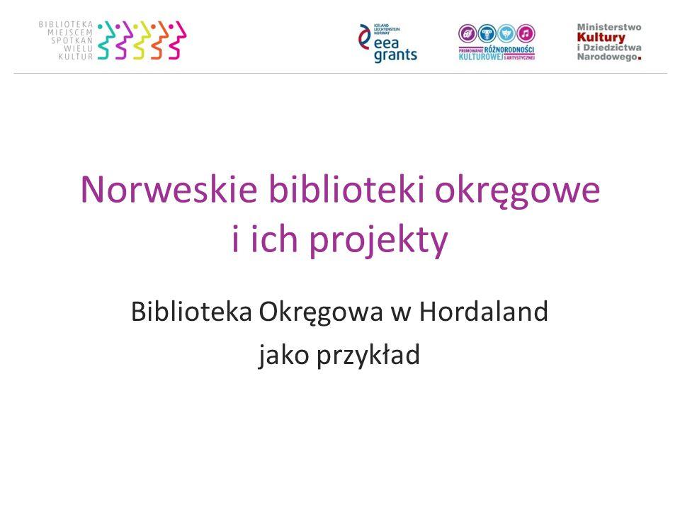 Norweskie biblioteki okręgowe i ich projekty Biblioteka Okręgowa w Hordaland jako przykład