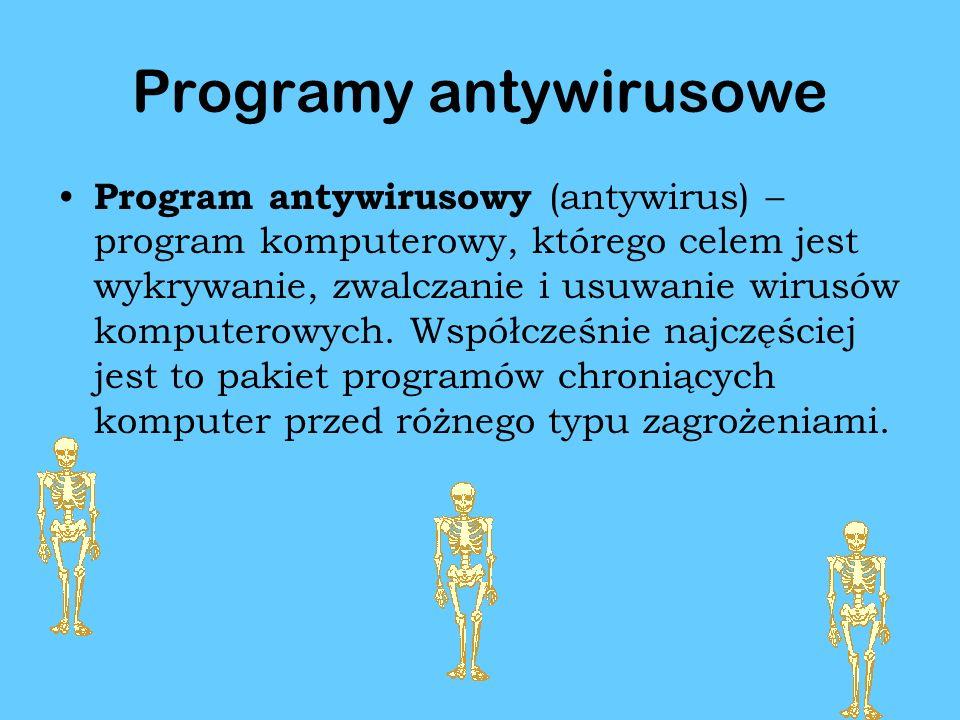 Programy antywirusowe Program antywirusowy (antywirus) – program komputerowy, którego celem jest wykrywanie, zwalczanie i usuwanie wirusów komputerowych.