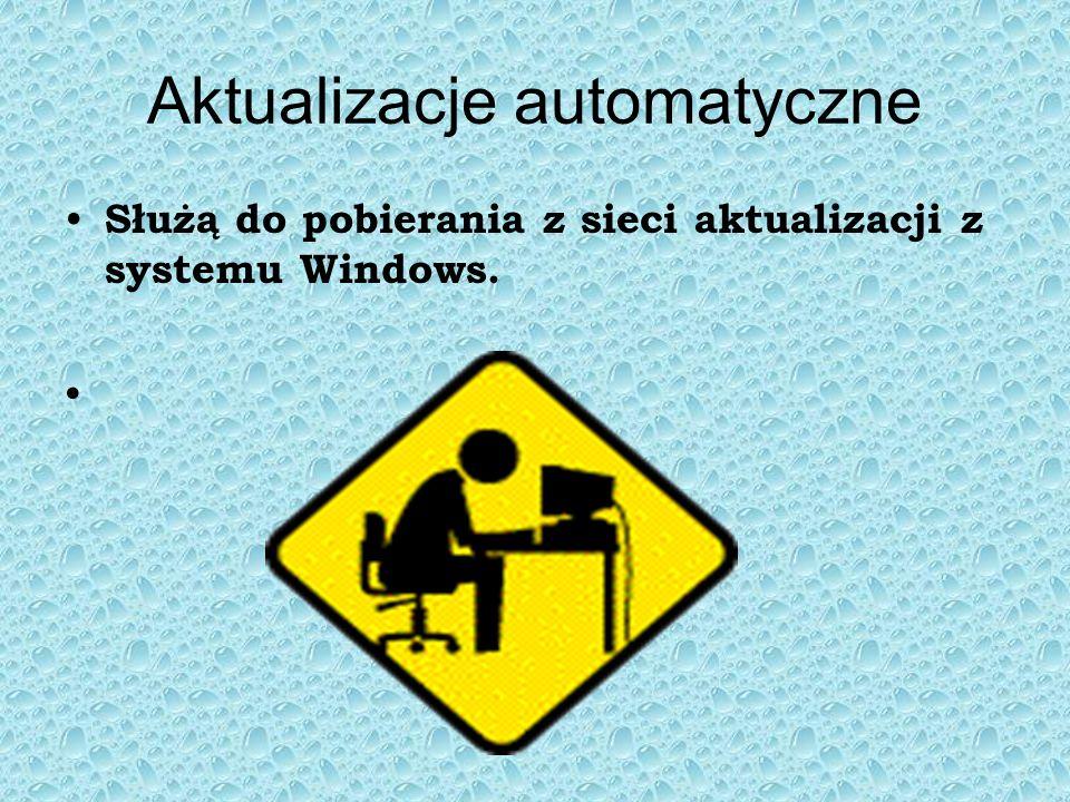 Aktualizacje automatyczne Służą do pobierania z sieci aktualizacji z systemu Windows.