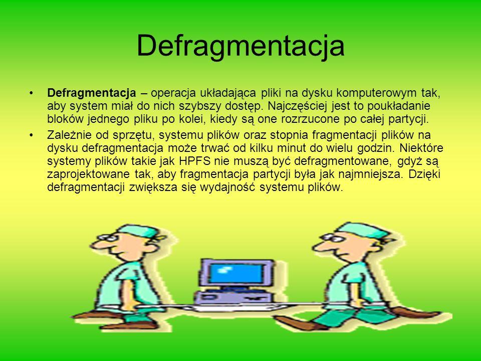 Defragmentacja Defragmentacja – operacja układająca pliki na dysku komputerowym tak, aby system miał do nich szybszy dostęp.