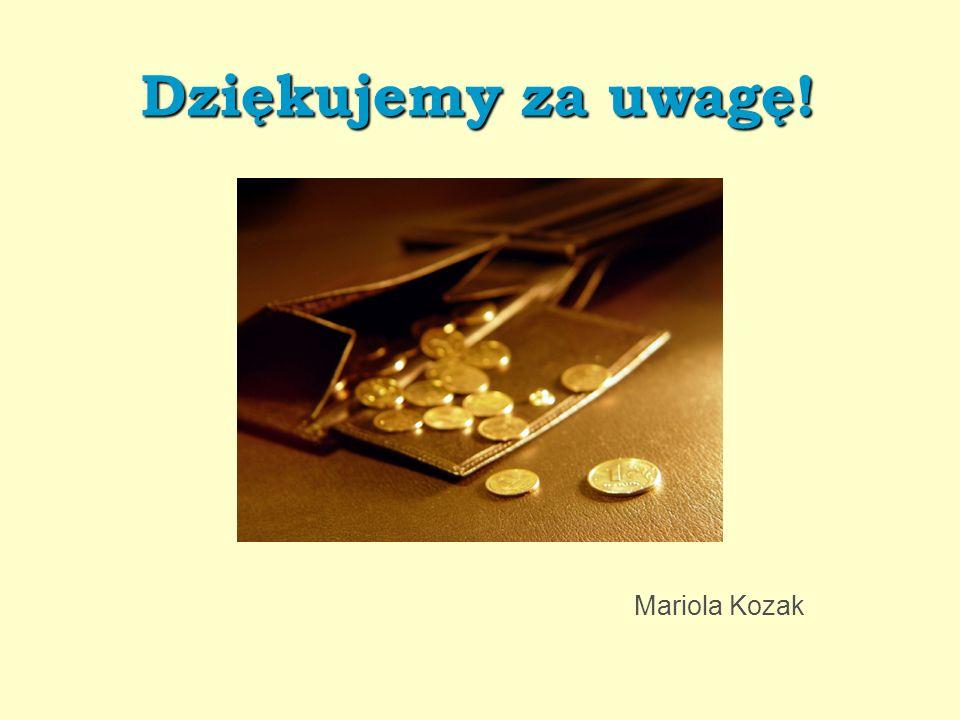 Dziękujemy za uwagę! Mariola Kozak