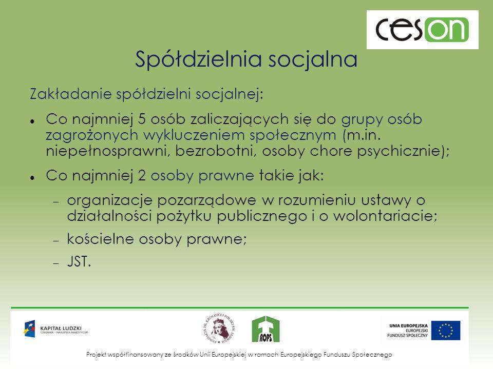 Spółdzielnia socjalna pierwszy podmiot zakwalifikowany prawnie jako przedsiębiorstwo społeczne; forma wspieranej działalności gospodarczej m.in.