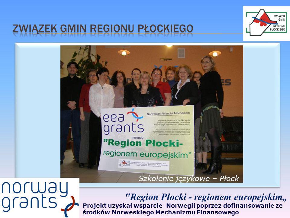 Region Płocki - regionem europejskim Projekt uzyskał wsparcie Norwegii poprzez dofinansowanie ze środków Norweskiego Mechanizmu Finansowego Szkolenie językowe – Płock