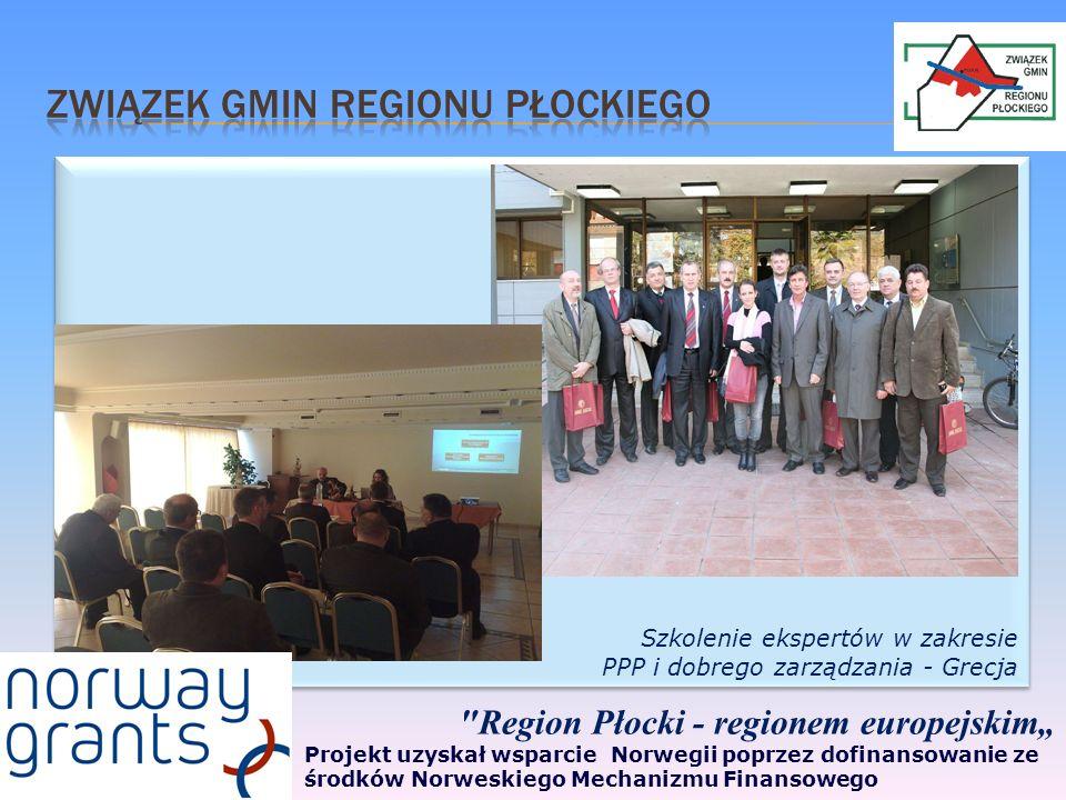 Szkolenie ekspertów w zakresie PPP i dobrego zarządzania - Grecja Szkolenie ekspertów w zakresie PPP i dobrego zarządzania - Grecja Region Płocki - regionem europejskim Projekt uzyskał wsparcie Norwegii poprzez dofinansowanie ze środków Norweskiego Mechanizmu Finansowego