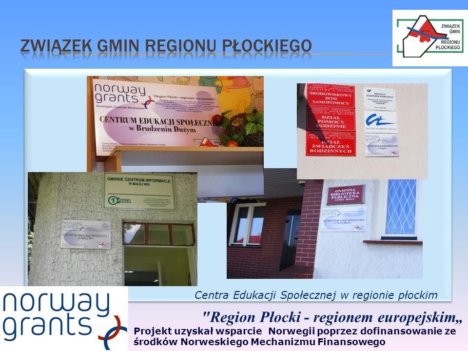 Region Płocki - regionem europejskim Projekt uzyskał wsparcie Norwegii poprzez dofinansowanie ze środków Norweskiego Mechanizmu Finansowego Centra Edukacji Społecznej w regionie płockim