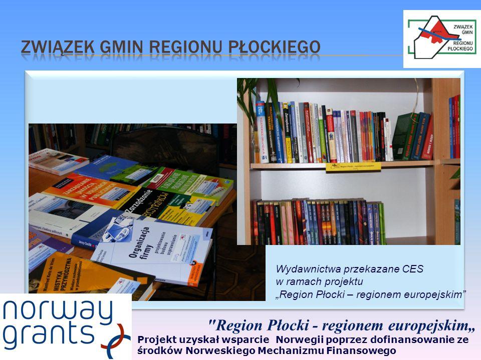 Region Płocki - regionem europejskim Projekt uzyskał wsparcie Norwegii poprzez dofinansowanie ze środków Norweskiego Mechanizmu Finansowego Wydawnictwa przekazane CES w ramach projektu Region Płocki – regionem europejskim