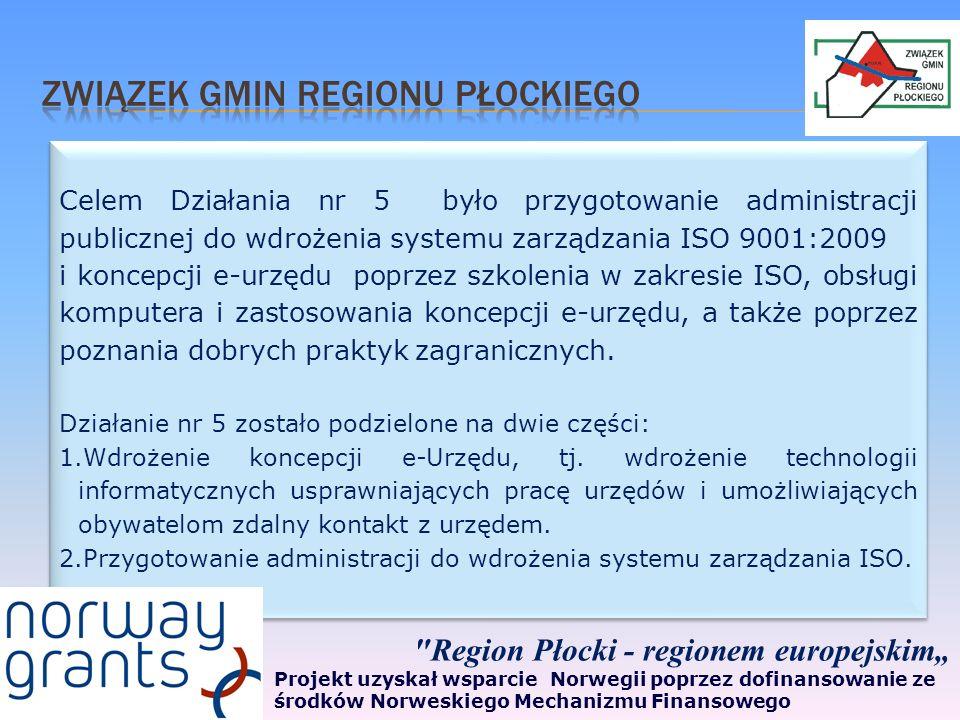 Celem Działania nr 5 było przygotowanie administracji publicznej do wdrożenia systemu zarządzania ISO 9001:2009 i koncepcji e-urzędu poprzez szkolenia w zakresie ISO, obsługi komputera i zastosowania koncepcji e-urzędu, a także poprzez poznania dobrych praktyk zagranicznych.