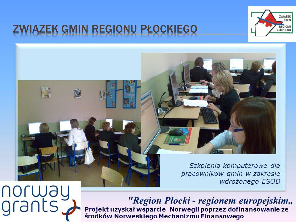 Region Płocki - regionem europejskim Projekt uzyskał wsparcie Norwegii poprzez dofinansowanie ze środków Norweskiego Mechanizmu Finansowego Szkolenia komputerowe dla pracowników gmin w zakresie wdrożonego ESOD