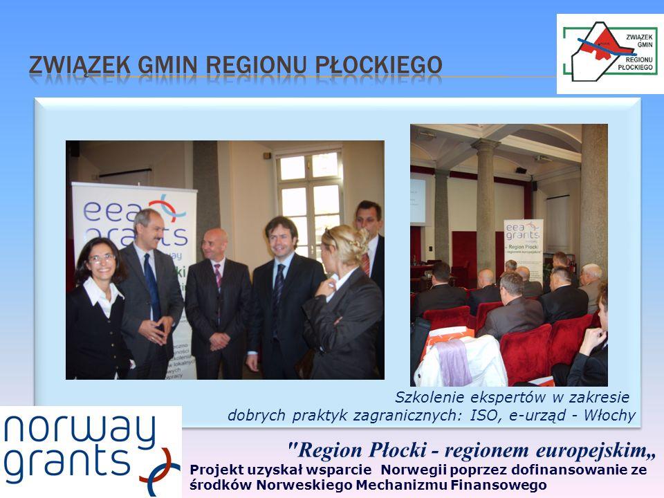 Region Płocki - regionem europejskim Projekt uzyskał wsparcie Norwegii poprzez dofinansowanie ze środków Norweskiego Mechanizmu Finansowego Szkolenie ekspertów w zakresie dobrych praktyk zagranicznych: ISO, e-urząd - Włochy