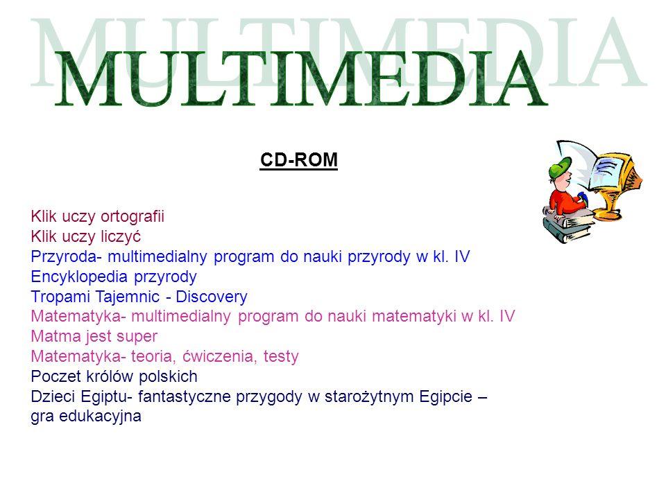 CD-ROM Klik uczy ortografii Klik uczy liczyć Przyroda- multimedialny program do nauki przyrody w kl. IV Encyklopedia przyrody Tropami Tajemnic - Disco