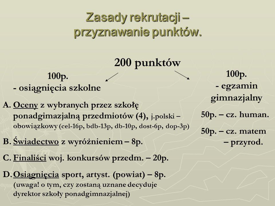 Zasady rekrutacji – przyznawanie punktów. 200 punktów 100p.