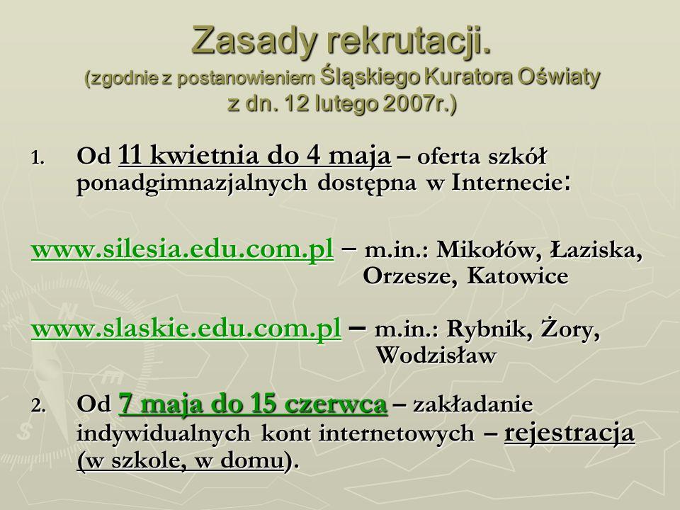 Zasady rekrutacji. (zgodnie z postanowieniem Śląskiego Kuratora Oświaty z dn.