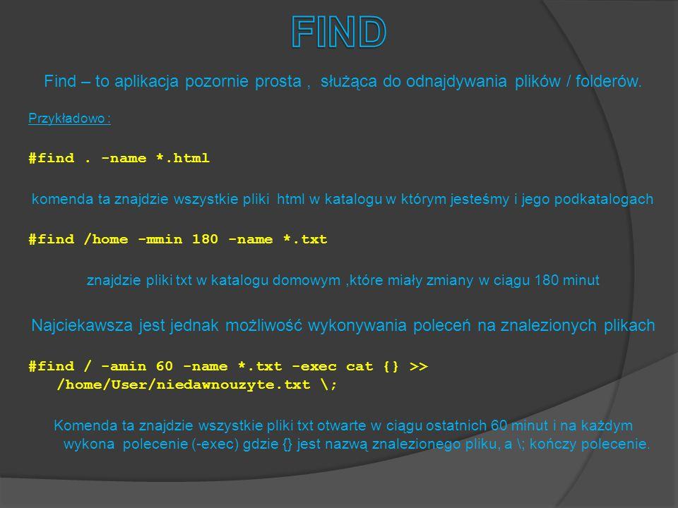Find – to aplikacja pozornie prosta, służąca do odnajdywania plików / folderów.
