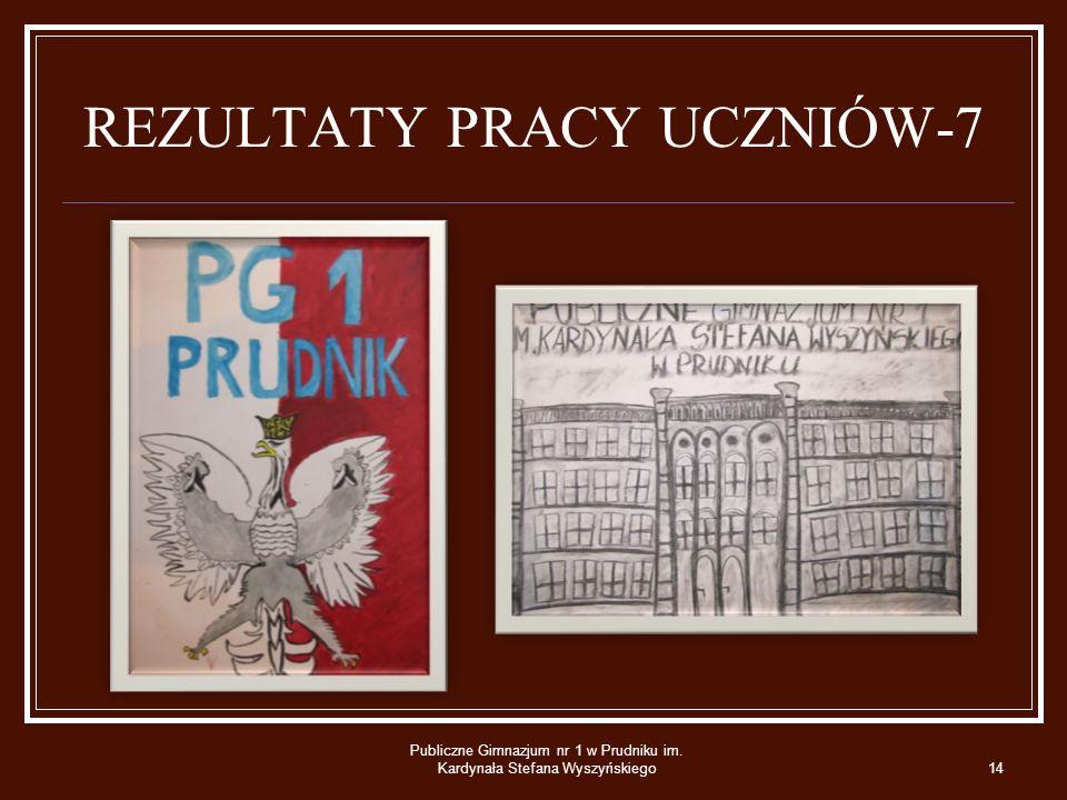 REZULTATY PRACY UCZNIÓW-7 Publiczne Gimnazjum nr 1 w Prudniku im. Kardynała Stefana Wyszyńskiego14
