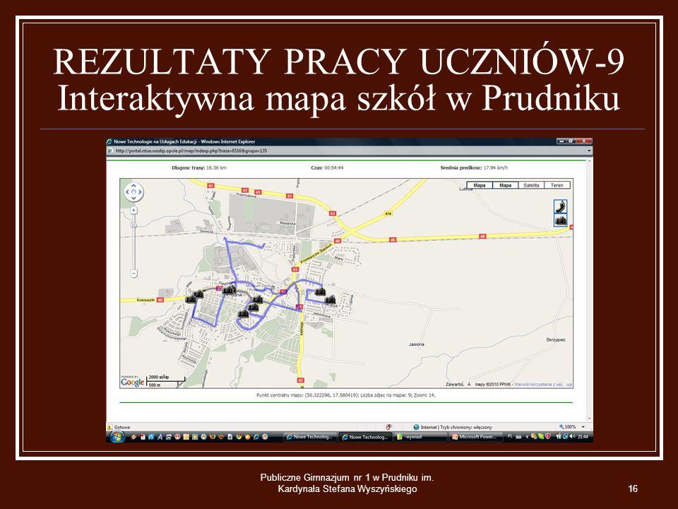 REZULTATY PRACY UCZNIÓW-9 Interaktywna mapa szkół w Prudniku Publiczne Gimnazjum nr 1 w Prudniku im.