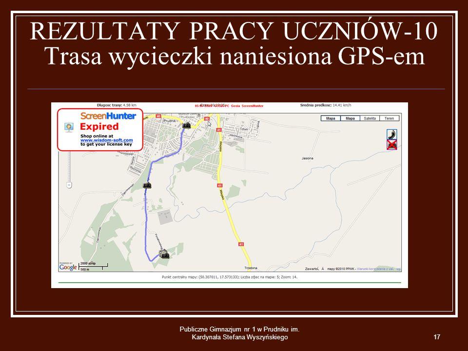 REZULTATY PRACY UCZNIÓW-10 Trasa wycieczki naniesiona GPS-em Publiczne Gimnazjum nr 1 w Prudniku im.