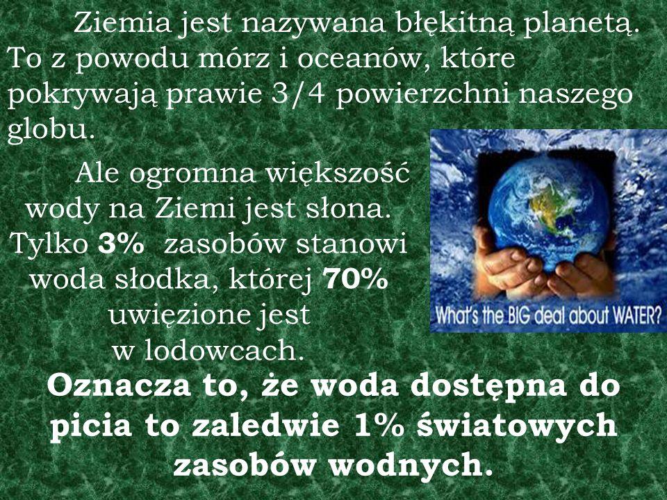 Ziemia jest nazywana błękitną planetą.