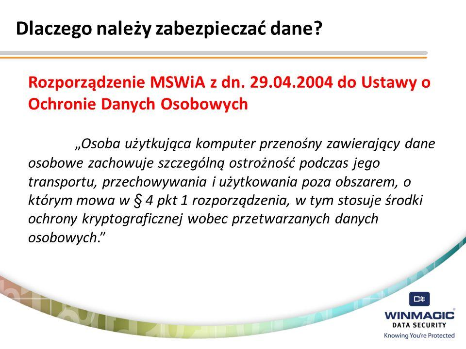 Dlaczego należy zabezpieczać dane? Rozporządzenie MSWiA z dn. 29.04.2004 do Ustawy o Ochronie Danych Osobowych Osoba użytkująca komputer przenośny zaw