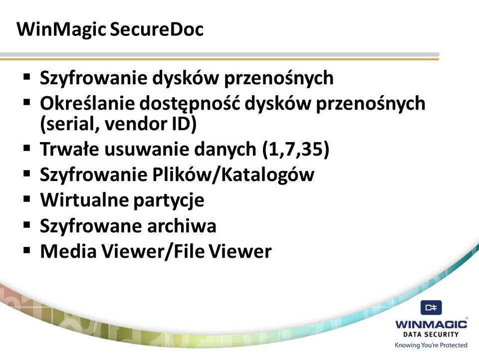 WinMagic SecureDoc Szyfrowanie dysków przenośnych Określanie dostępność dysków przenośnych (serial, vendor ID) Trwałe usuwanie danych (1,7,35) Szyfrow