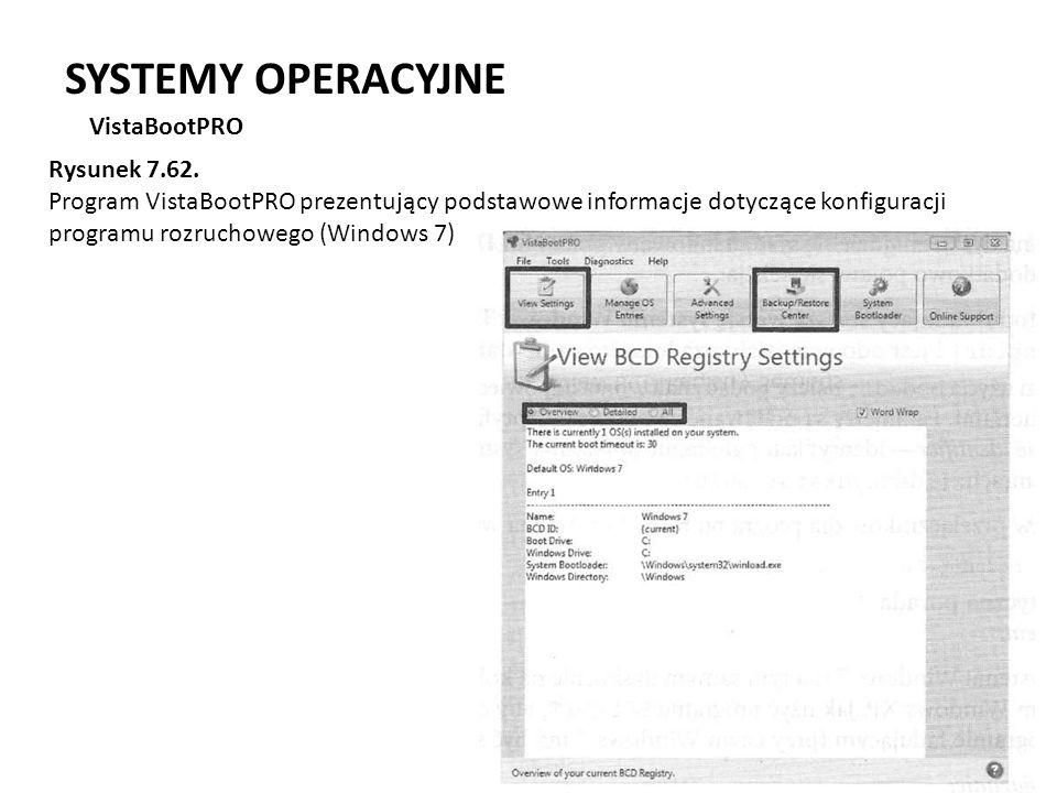 SYSTEMY OPERACYJNE VistaBootPRO Rysunek 7.62. Program VistaBootPRO prezentujący podstawowe informacje dotyczące konfiguracji programu rozruchowego (Wi