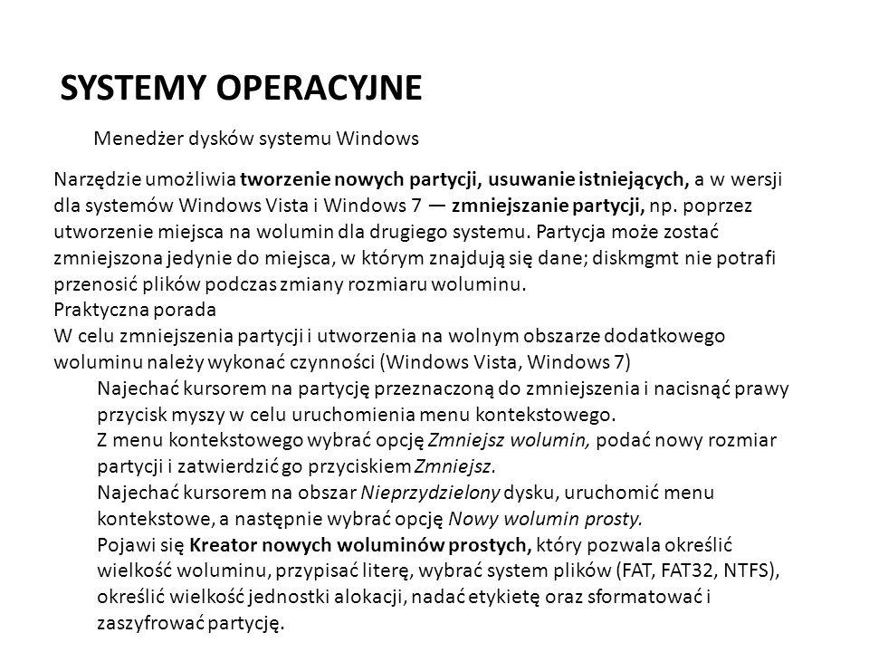 SYSTEMY OPERACYJNE Program rozruchowy (boot loader) \katalog systemowy określa ścieżkę do głównego katalogu systemowego, np.