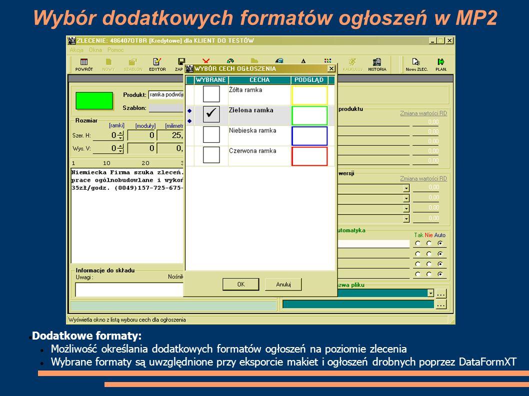 Wybór dodatkowych formatów ogłoszeń w MP2 Dodatkowe formaty: Możliwość określania dodatkowych formatów ogłoszeń na poziomie zlecenia Wybrane formaty s