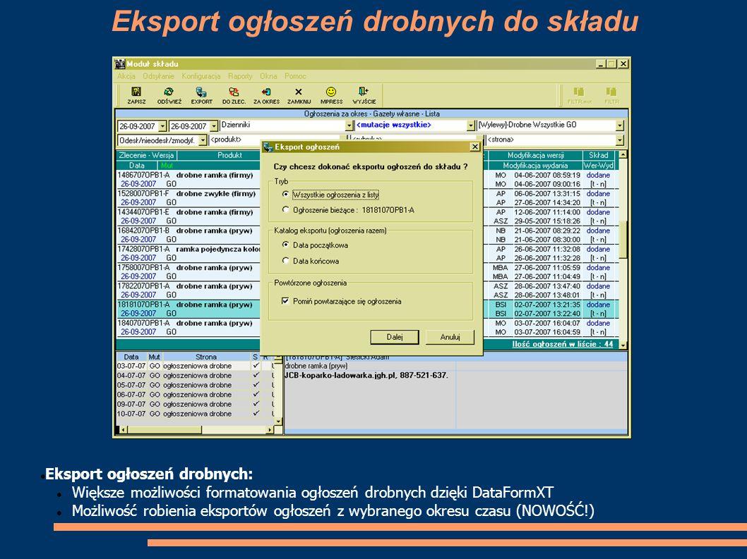 Eksport ogłoszeń drobnych do składu Eksport ogłoszeń drobnych: Większe możliwości formatowania ogłoszeń drobnych dzięki DataFormXT Możliwość robienia