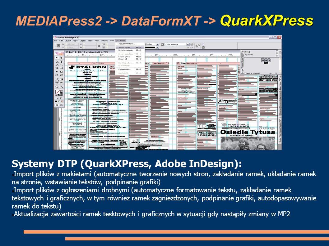QuarkXPress MEDIAPress2 -> DataFormXT -> QuarkXPress Systemy DTP (QuarkXPress, Adobe InDesign): Import plików z makietami (automatyczne tworzenie nowy