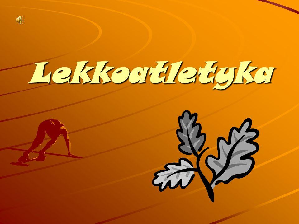 Czym tak naprawdę jest… Lekkoatletyka - jest jedną z najstarszych dyscyplin sportu, nazywana Królową Sportu, oparta na naturalnym ruchu.