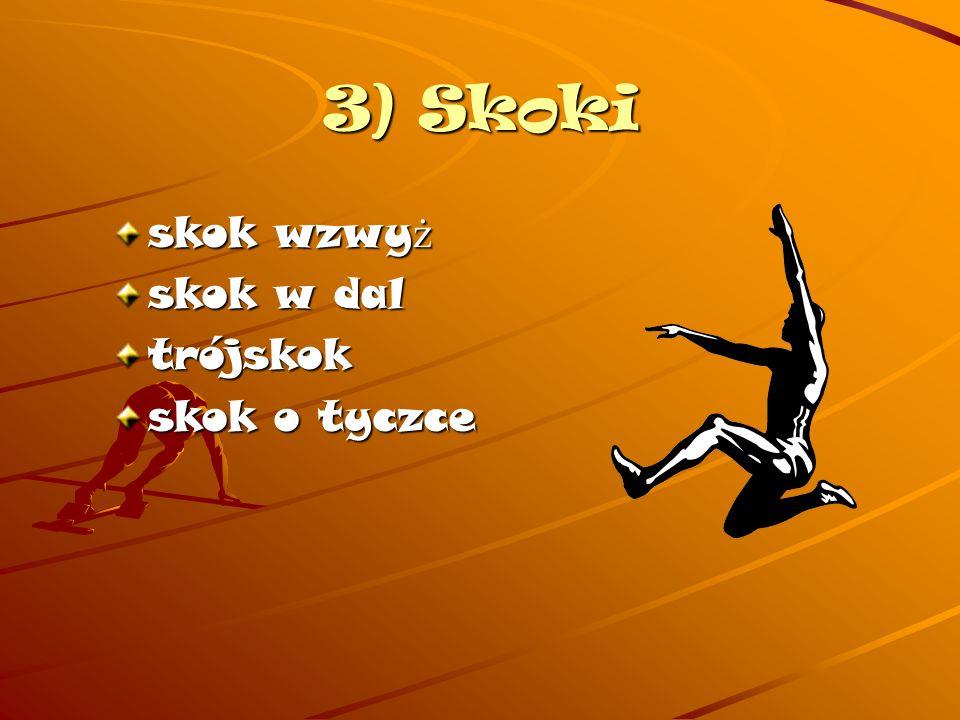 3) Skoki skok wzwy ż skok w dal trójskok skok o tyczce