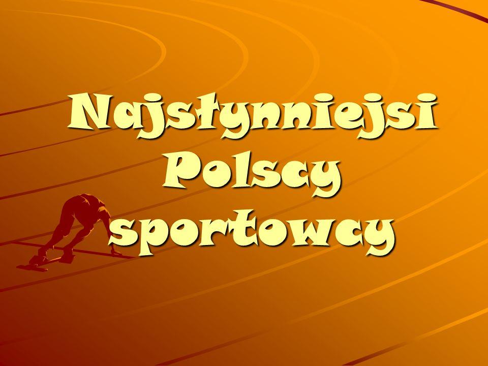Najsłynniejsi Polscy sportowcy