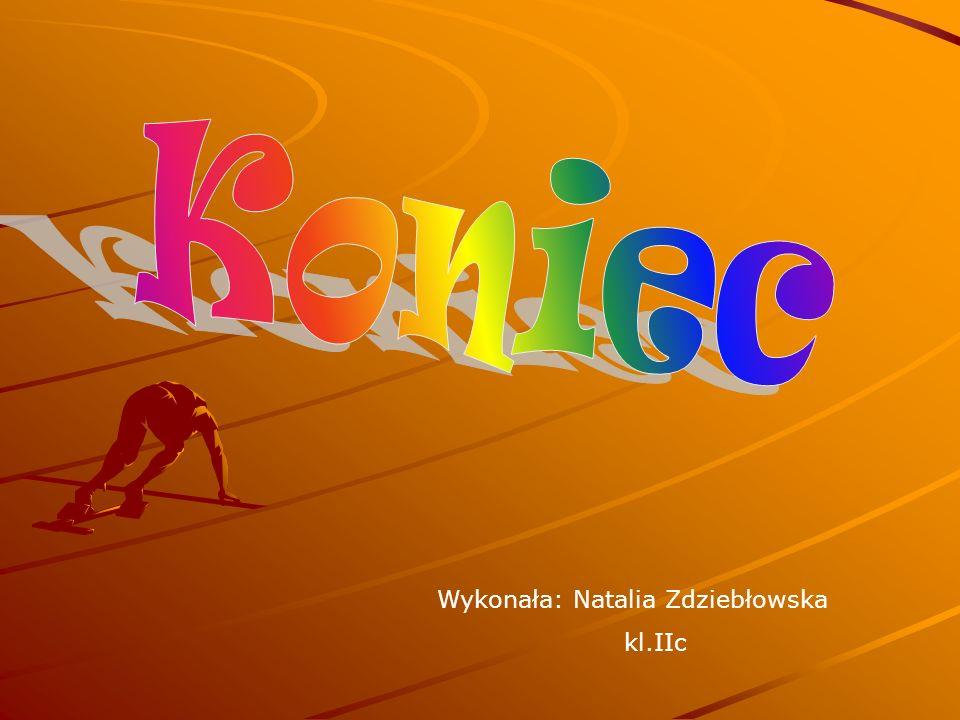 Wykonała: Natalia Zdziebłowska kl.IIc
