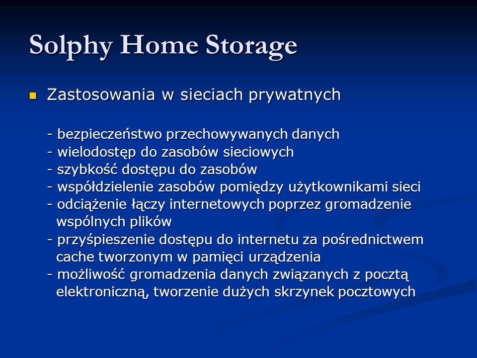 Zastosowania w sieciach prywatnych Zastosowania w sieciach prywatnych - bezpieczeństwo przechowywanych danych - wielodostęp do zasobów sieciowych - szybkość dostępu do zasobów - współdzielenie zasobów pomiędzy użytkownikami sieci - odciążenie łączy internetowych poprzez gromadzenie wspólnych plików wspólnych plików - przyśpieszenie dostępu do internetu za pośrednictwem cache tworzonym w pamięci urządzenia cache tworzonym w pamięci urządzenia - możliwość gromadzenia danych związanych z pocztą elektroniczną, tworzenie dużych skrzynek pocztowych elektroniczną, tworzenie dużych skrzynek pocztowych