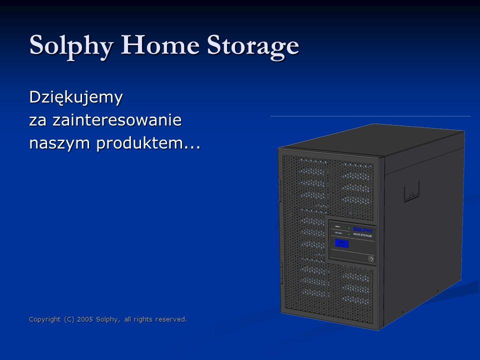 Solphy Home Storage Dziękujemy za zainteresowanie naszym produktem... Copyright (C) 2005 Solphy, all rights reserved.