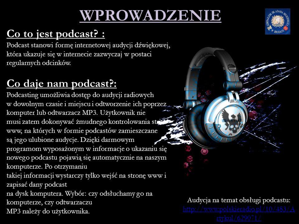 Co to jest podcast i co nam daje, można dowiedzieć się z audycji pt. Zostań podcasterem i informuj świat, o czym chcesz. Rozmowa z Dariuszem Hrydzem.