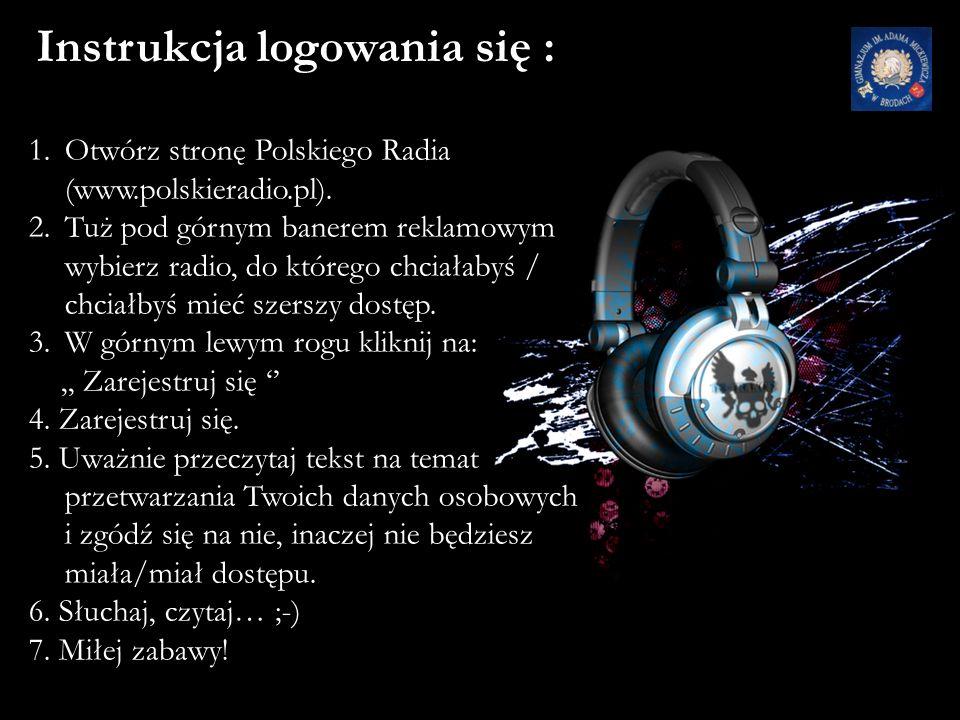 Instrukcja logowania się : 1.Otwórz stronę Polskiego Radia (www.polskieradio.pl).