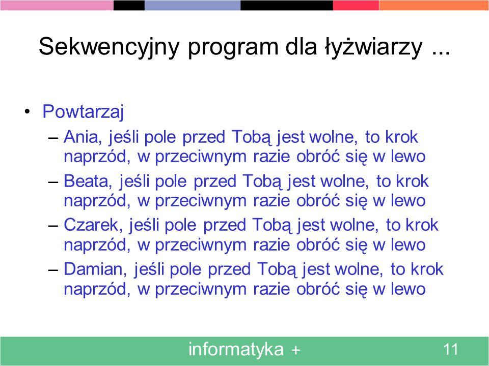informatyka + 11 Sekwencyjny program dla łyżwiarzy...