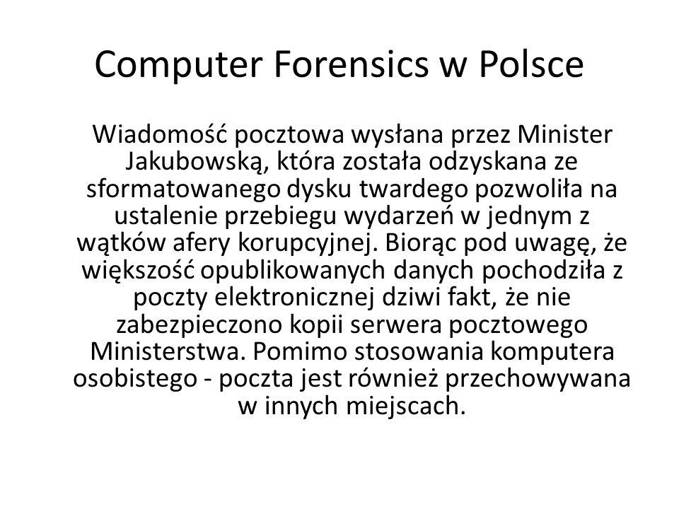Computer Forensics w Polsce Wiadomość pocztowa wysłana przez Minister Jakubowską, która została odzyskana ze sformatowanego dysku twardego pozwoliła n