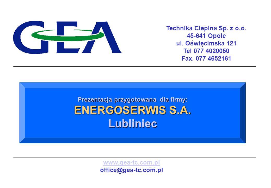 Technika Cieplna Sp. z o.o. 45-641 Opole ul. Oświęcimska 121 Tel 077 4020050 Fax. 077 4652161 Prezentacja przygotowana dla firmy: ENERGOSERWIS S.A. Lu