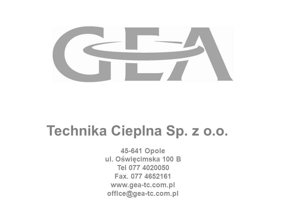 Technika Cieplna Sp.z o.o. 45-641 Opole ul. Oświęcimska 100 B Tel 077 4020050 Fax.