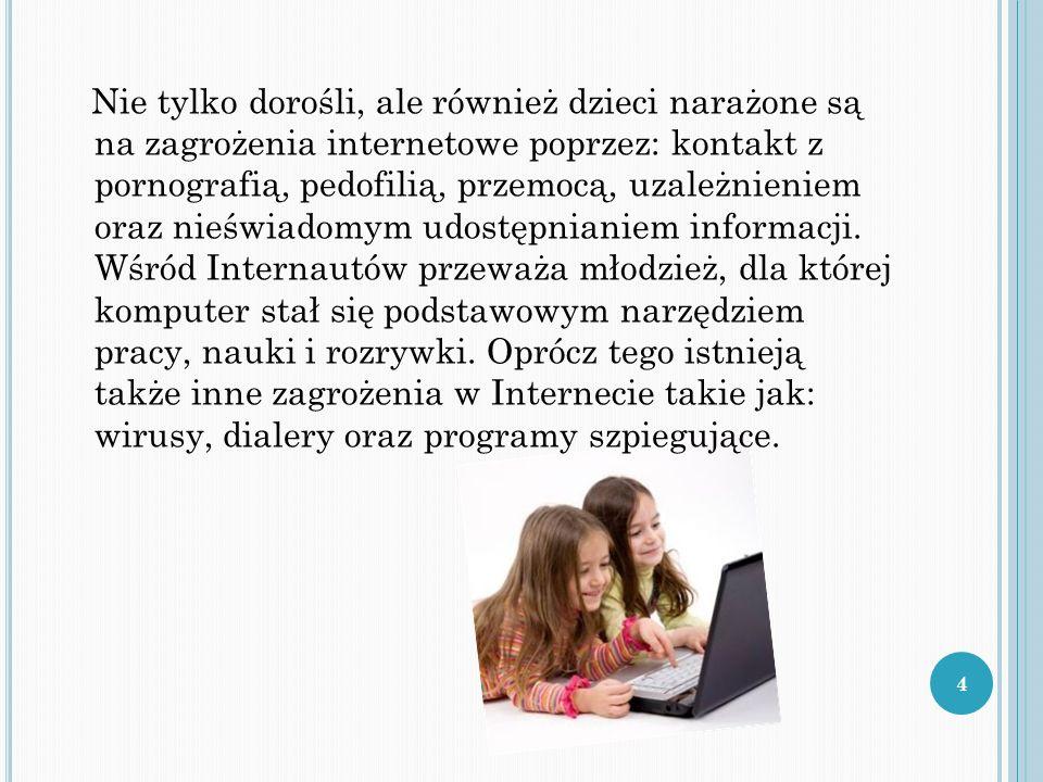 Nie tylko dorośli, ale również dzieci narażone są na zagrożenia internetowe poprzez: kontakt z pornografią, pedofilią, przemocą, uzależnieniem oraz ni