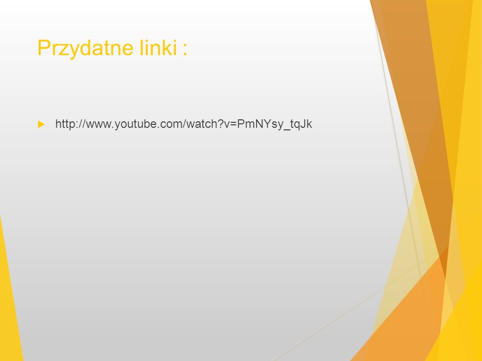 Przydatne linki : http://www.youtube.com/watch?v=PmNYsy_tqJk