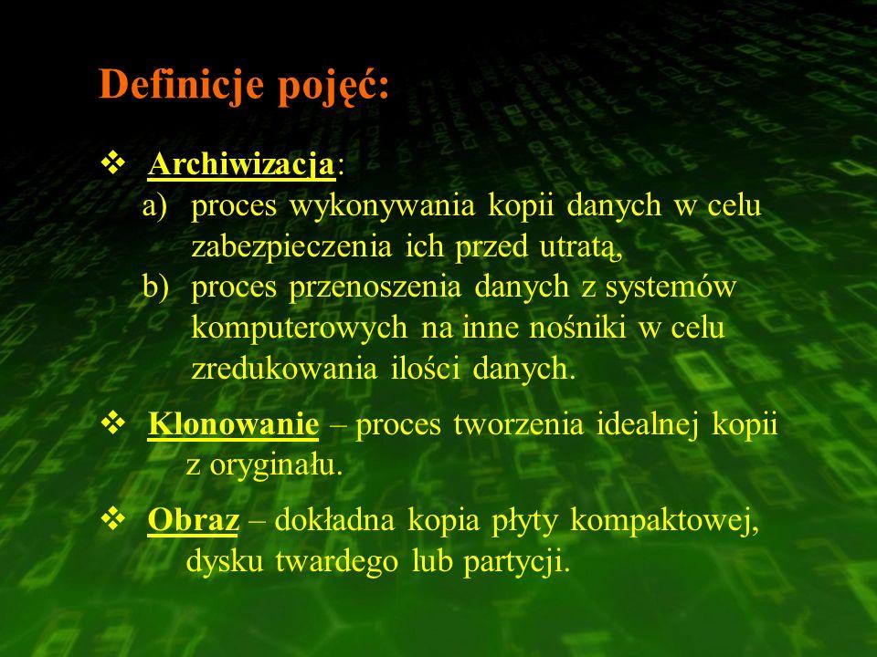 Archiwizacja: a)proces wykonywania kopii danych w celu zabezpieczenia ich przed utratą, b)proces przenoszenia danych z systemów komputerowych na inne