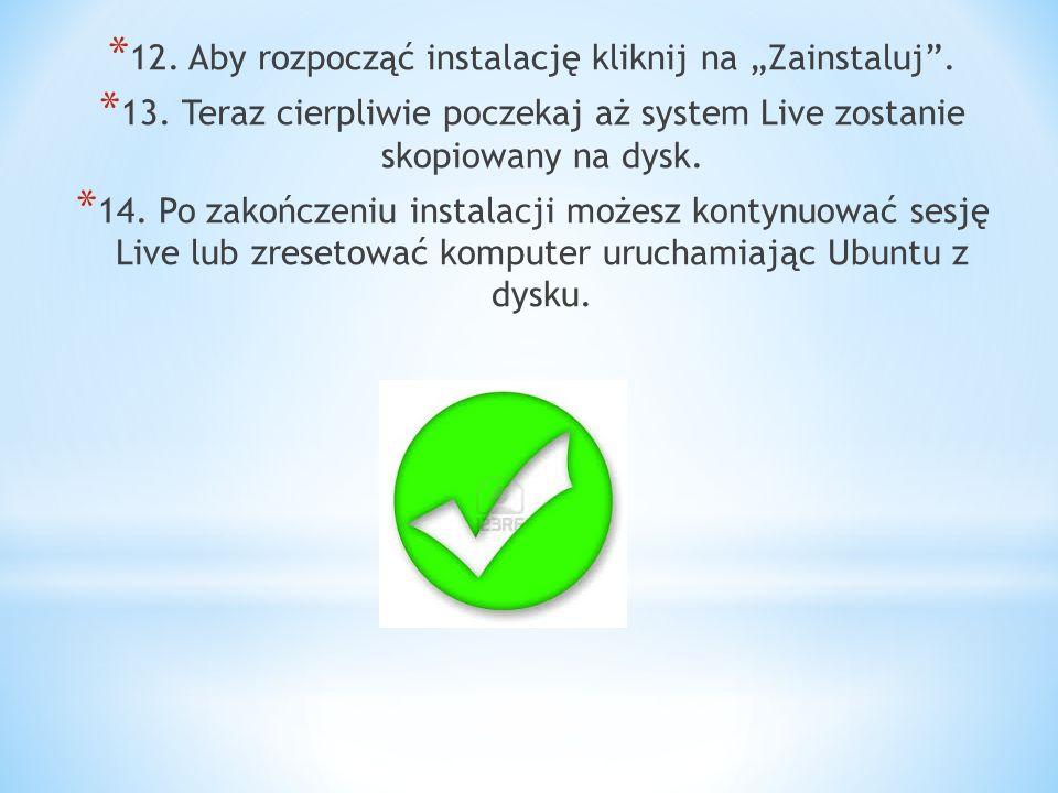 * 12.Aby rozpocząć instalację kliknij na Zainstaluj.