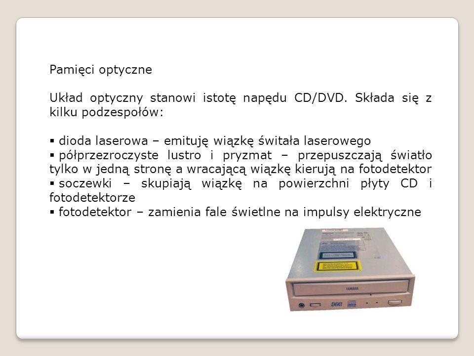 Pamięci optyczne Układ optyczny stanowi istotę napędu CD/DVD.