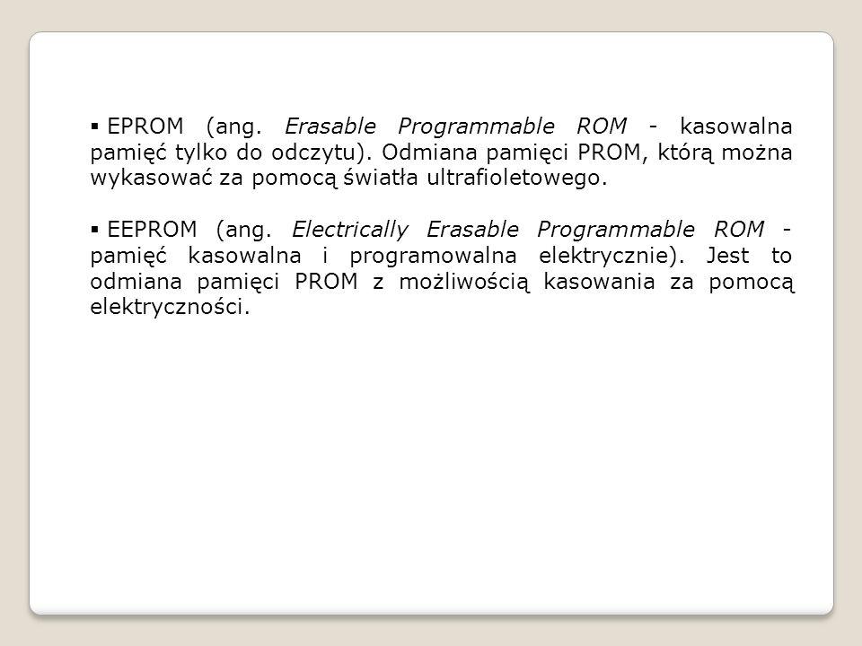 EPROM (ang.Erasable Programmable ROM - kasowalna pamięć tylko do odczytu).