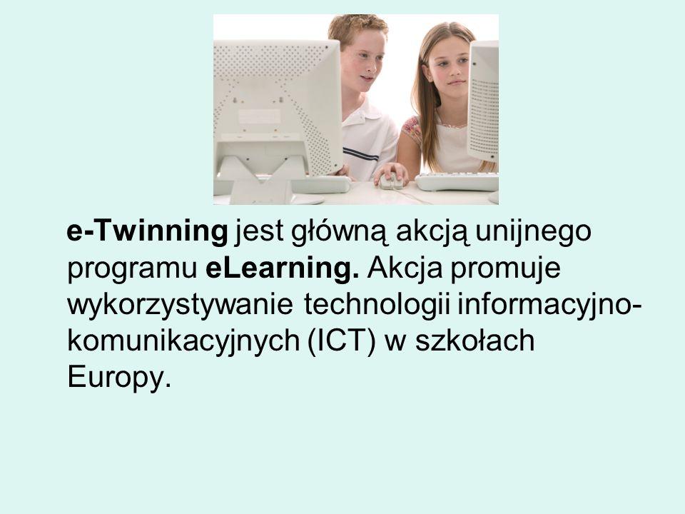 e-Twinning jest główną akcją unijnego programu eLearning. Akcja promuje wykorzystywanie technologii informacyjno- komunikacyjnych (ICT) w szkołach Eur