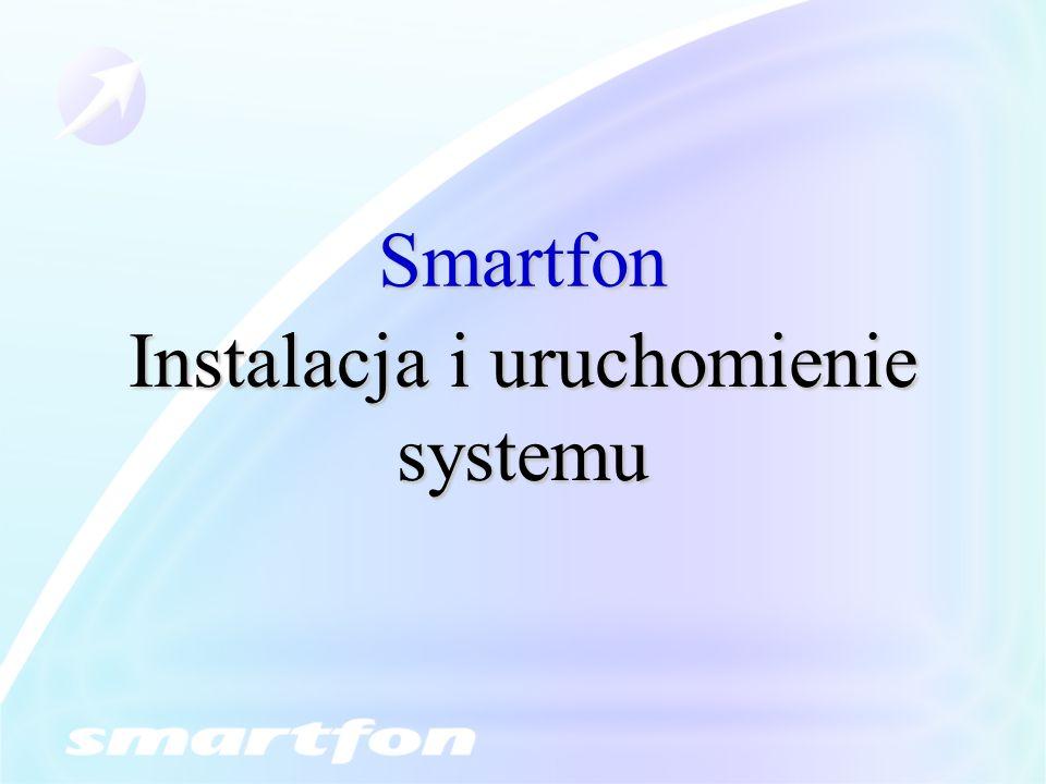 Smartfon Instalacja i uruchomienie systemu